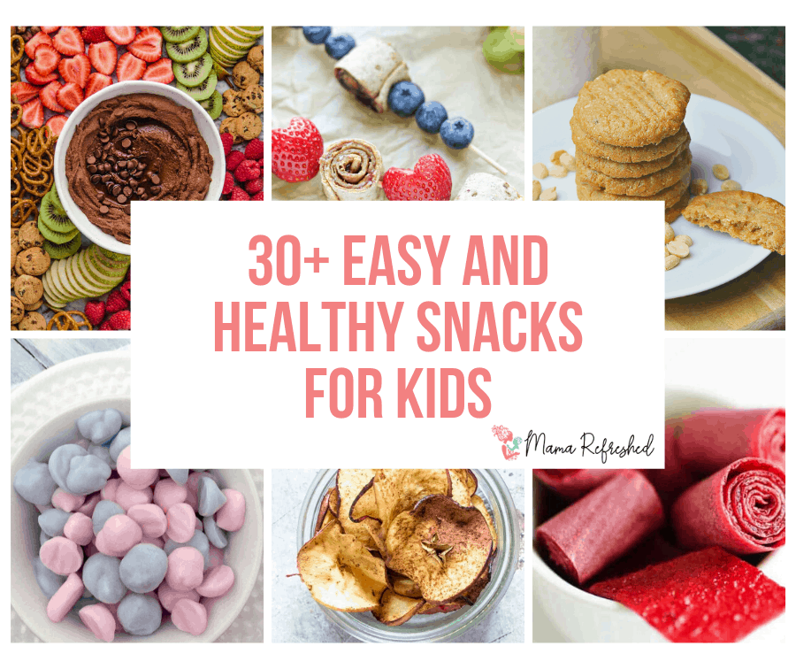 Over 30 Healthy Snacks for Kids