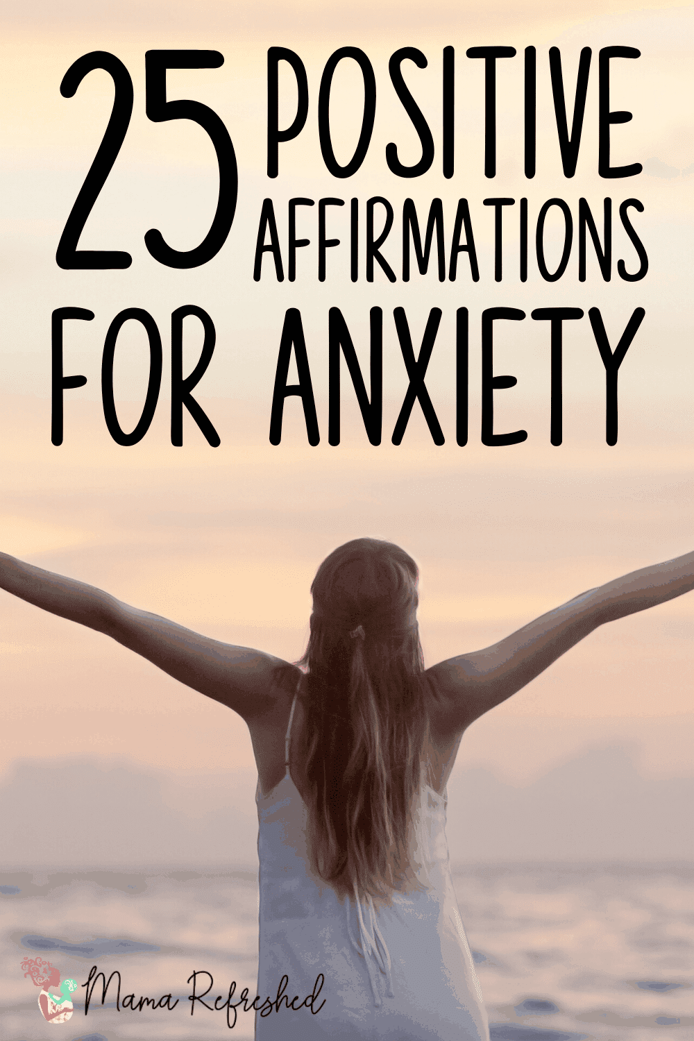 25 Affirmations for Anxiety to Calm your Mind