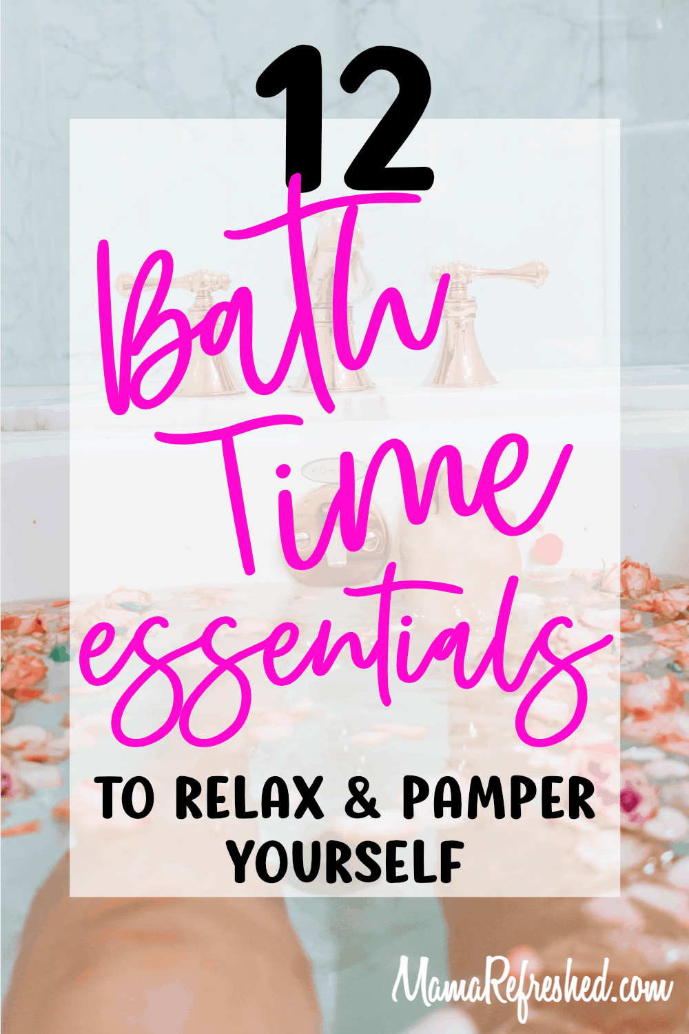 12 Bathing Essentials to Relax & Pamper Yourself