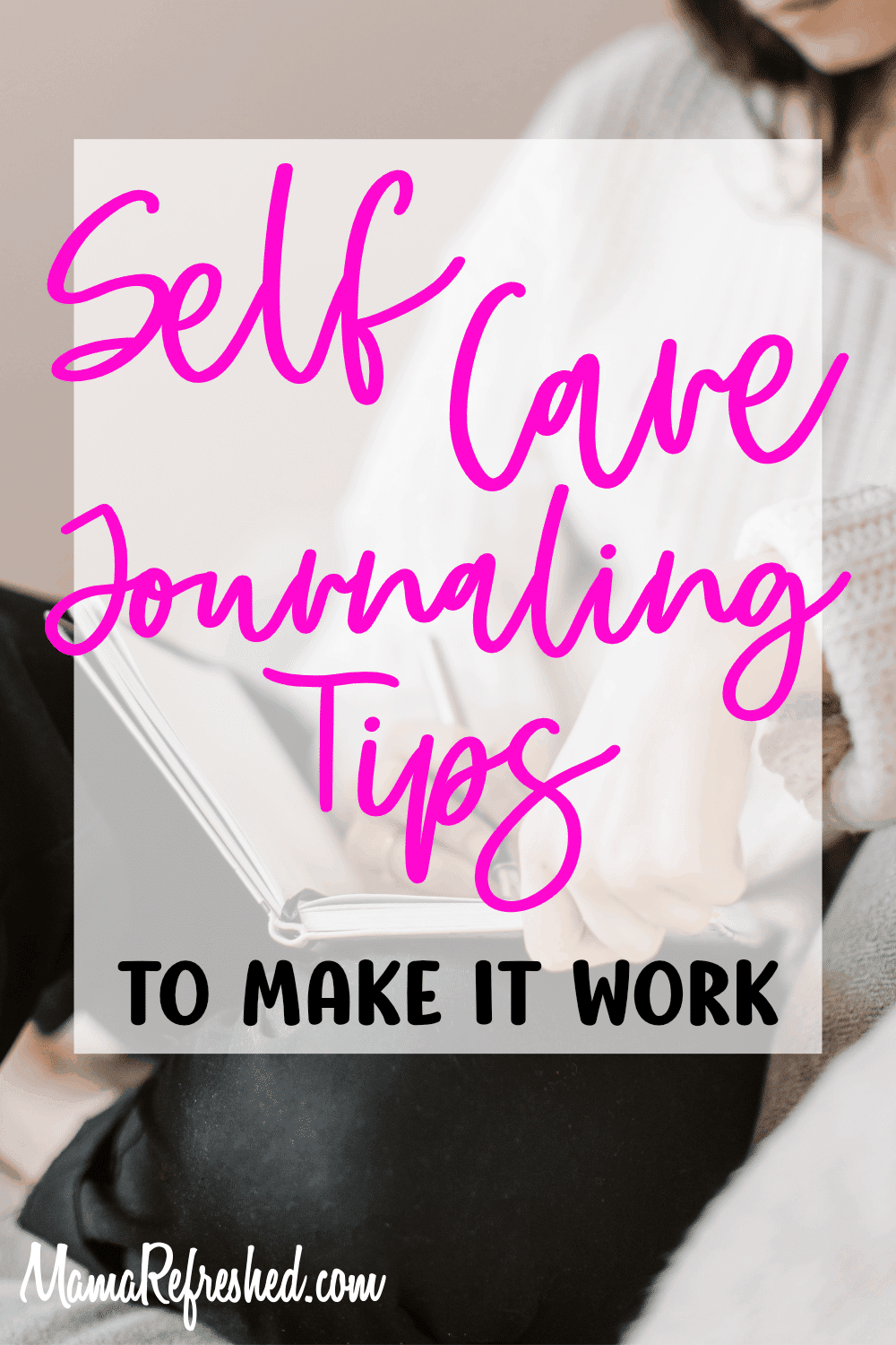 Self Care Journaling Tips to Make It Work