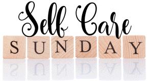 Self Care Sunday Ideas