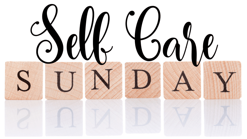 Self Care Sunday Ideas