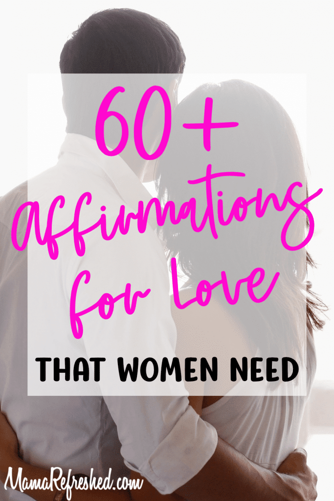 60+ Affirmations for Love that Women Need