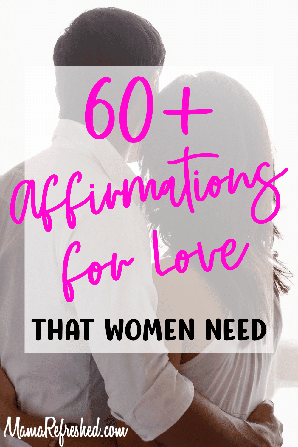 60 Affirmations for Love Every Woman Needs