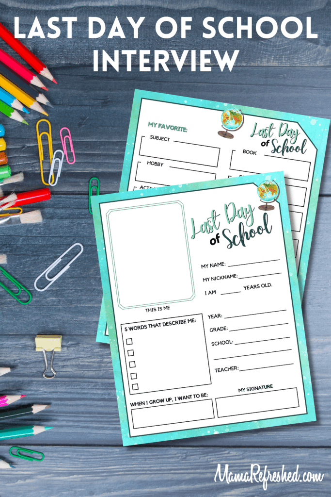Last Day of School Printables - Interview and Signs
